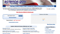 Science.gov searches over 42 databases and over 2000 selected websites from 14 federal agencies, offering 200 million pages of authoritative U.S. government science information including research and development results. Science.gov is governed by the interagency Science.gov Alliance