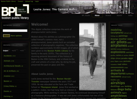 "The front page of the collection introduces Leslie Jones, who preferred thinking of himself as a ""Camera Man"", not a photojournalist. Its main features include both tagged browsing (standardized by the Thesaurus for Graphic Materials) as well as hierarchical category browsing (broken into Subject Series and Name Headings)."